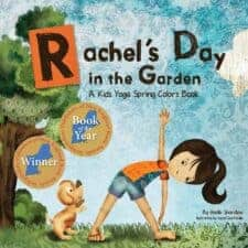 Rachel's Day in the Garden Yoga for Kids: Daily Practice, Books, Videos, Games