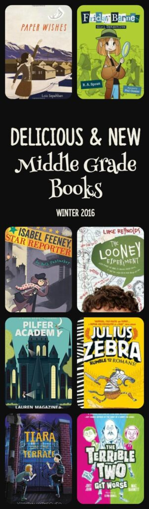 delicious new middle grade books with original plots and unique characters -- so many good books here