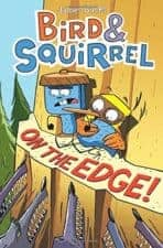 Bird and Squirrel on the Edge Best Books for 7 Year Olds (Second Grade)