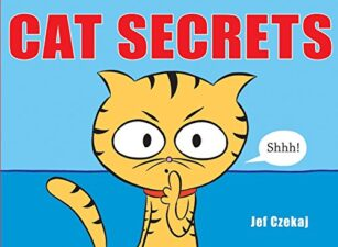 Cat Secrets Pawsitively Catilicious Cat Books for Kids
