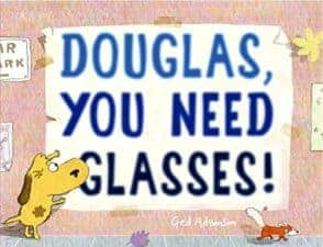 Douglas You Need Glasses Latest Picture Books Starring Animal Characters
