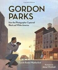 Awesome Nonfiction Books for Kids 2016 Gordon Parks- How the Photographer Captured Black and White America