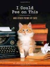 I Could Pee on This- And Other Poems by Cats children's books about cats