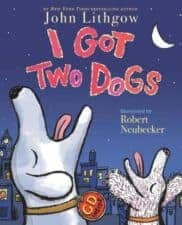 I Got Two Dogs Dog Picture Books That Kids Love
