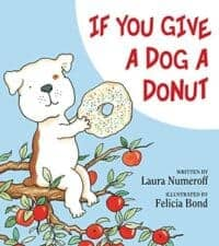 If you give a dog a donut Dog Books That Kids Love