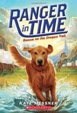 Ranger In Time Dog Chapter Books That Kids Love