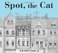 Spot the Cat by Henry Cole Pawsitively Catilicious Cat Books for Kids