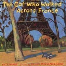 The Cat Who Walked Across France Pawsitively Catilicious Cat Books for Kids