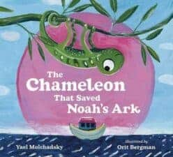 The Chameleon That Saved Noah's Ark Latest Picture Books Starring Animal Characters