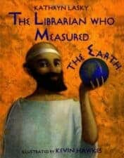 The Librarian Who Measured The Earth Awesome Nonfiction Books for Kids 2016
