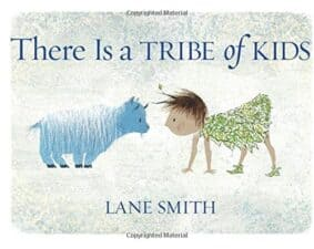There Is a Tribe of Kids Latest Picture Books Starring Animal Characters
