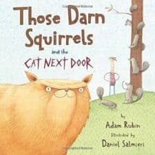 Those Darn Squirrels and the Cat Next Door Pawsitively Catilicious Cat Books for Kids