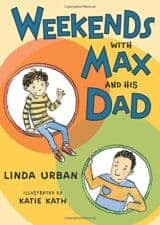 Weekends with Max and His Dad realistic books