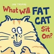 What Will Fat Cat Sit On? Pawsitively Catilicious Cat Books for Kids