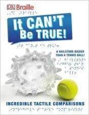 It Can't Be True DK Braille review Awesome Nonfiction Books for Kids 2016