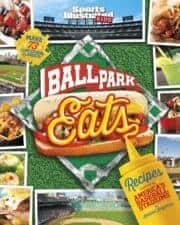 New Children's Books about Baseball BallPark Eats Recipes Inspired by America's Baseball Stadiums (Sports Illustrated Kids)