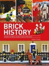 Brick History Amazing Historical Scenes to Build from LEGO review