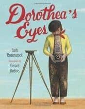 Dorothea's Eyes- Dorothea Lange children's book biographies for women's history month