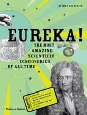 Eureka! The Most Amazing Scientific Discoveries of All Time Awesome Nonfiction Books for Kids 2016