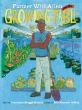 Farmer Will Allen Growing Table 30 Biographies To Encourage a Growth Mindset
