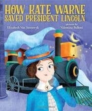 How Kate Warne Saved President Lincoln Awesome Nonfiction Books for Kids 2016