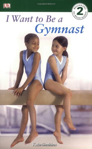 I Want to Be a Gymnast Get Kids Excited About the Summer Olympics with Books!