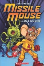 Missile Mouse Star Crusher The Best Graphic Novels for Kids