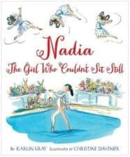 Nadia The Girl Who Couldn't Sit Still review Awesome Nonfiction Books for Kids 2016