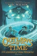 OUtlaws of Time Legend of Sam Miracle good books for 12 year olds