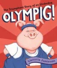 Olympig! Get Kids Excited About the Summer Olympics with Books!