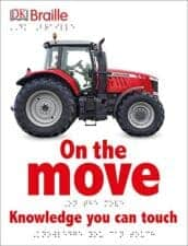 On the Move DK Braille Children's Books About Trucks