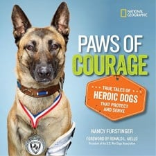 Notable Nonfiction Animal Books for Kids Paws of Courage True Tales of Heroic Dogs That Protect and Serve