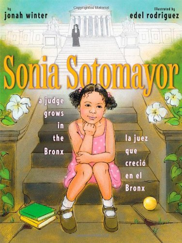 Sonia Sotomayor- A Judge Grows in the Bronx 30 Biographies To Encourage a Growth Mindset