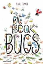 The Big Book of Bugs Notable Nonfiction Animal Books for Kids