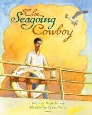 The Seagoing Cowboy Awesome Nonfiction Books for Kids 2016