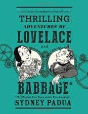 The Thrilling Adventures of Lovelace and Babbage 30 Biographies To Encourage a Growth Mindset