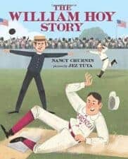 The William Hoy Story New Children's Books about Baseball