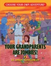 Your Grandparents are zombies The Best Choose Your Own Adventure Books