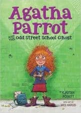 Agatha Parrot and the Odd Street School Ghost Good Books for 5 - 7 Year Old Beginning Readers