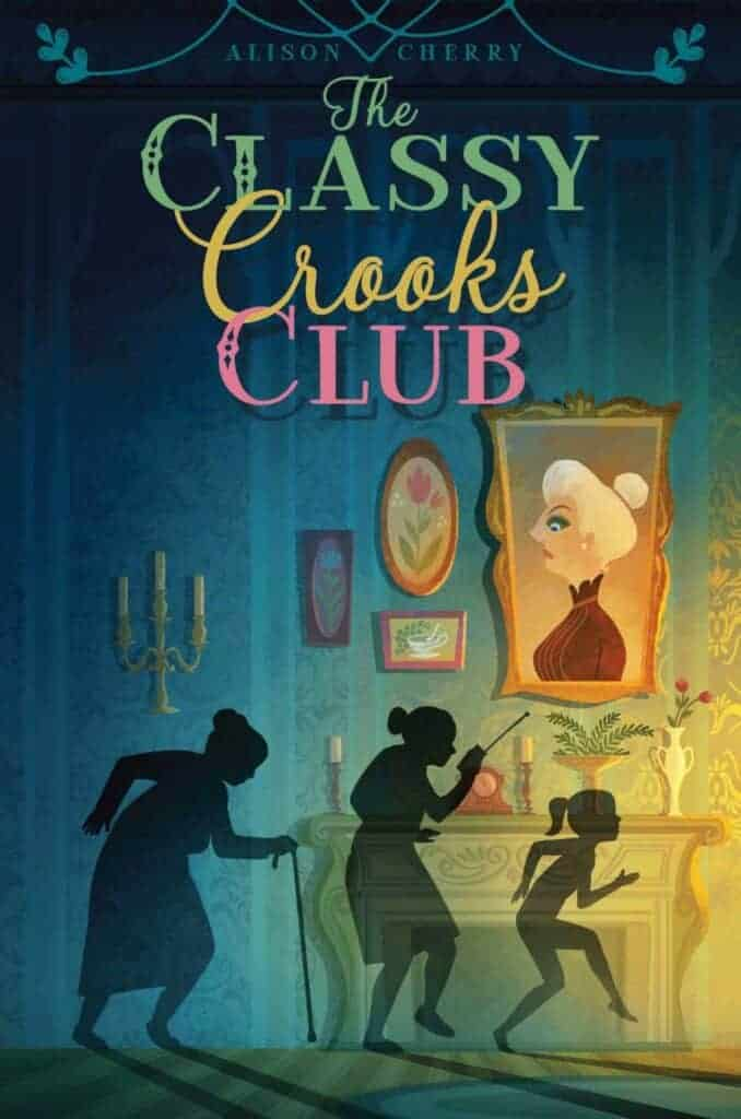 Classy Crooks Club good books for 11 year olds