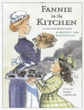 Fannie in the Kitchen- The Whole Story from Soup to Nuts of How Fannie Farmer Invented Recipes with Precise Measurements
