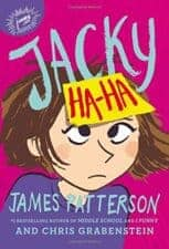 Jacky Ha-Ha Meaningful Realistic Chapter Books for Ages 8 - 12