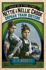 Nettie & Nellie Crook Orphan Train Sisters New Historical Fiction Novels About Real Kids' Lives