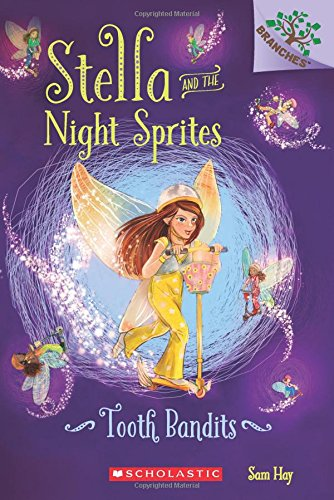 Stella and the Night Sprites Good Books for 7 Year Old Beginning Readers