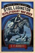 Sybil Ludington Revolutionary War Rider New Historical Fiction Novels About Real Kids' Lives