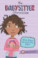 The Babysitter Chronicles Meaningful Realistic Chapter Books for Ages 8 - 12