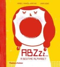 ABZZZ . . . a Bedtime Alphabet Wonderful New Picture Books, Summer 2016