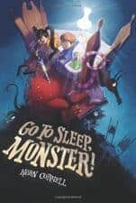 Go to Sleep, Monster Wonderful New Picture Books, Summer 2016