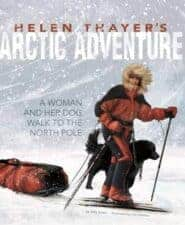 Amazing Non Fiction Children's Books Helen Thayer's Arctic Adventure- A Woman and a Dog Walk to the North Pole