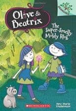 Olive & Beatrix The Super Smelly Moldy Blob Best Books for 7 Year Olds (Second Grade)